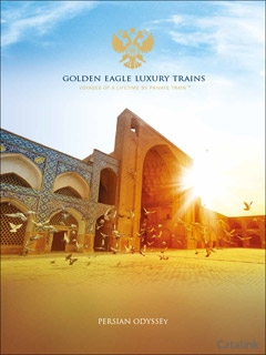 Golden Eagle Luxury Trains - Persian Odyssey