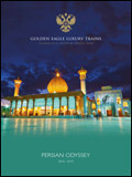 GOLDEN EAGLE LUXURY TRAINS - PERSIAN ODYSSEY BROCHURE