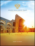 GOLDEN EAGLE LUXURY TRAINS - HEART OF PERSIA BROCHURE